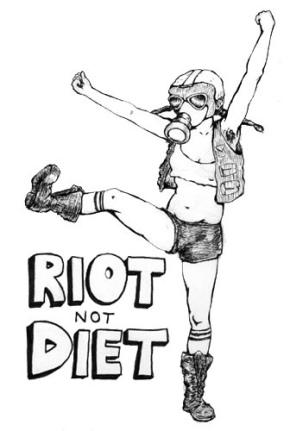 Riot not diet